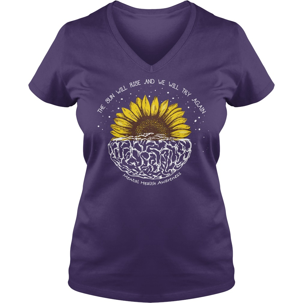 The sun will rise and we will try again mental health awareness shirt lady v-neck - The sun will rise and we will try again shirt