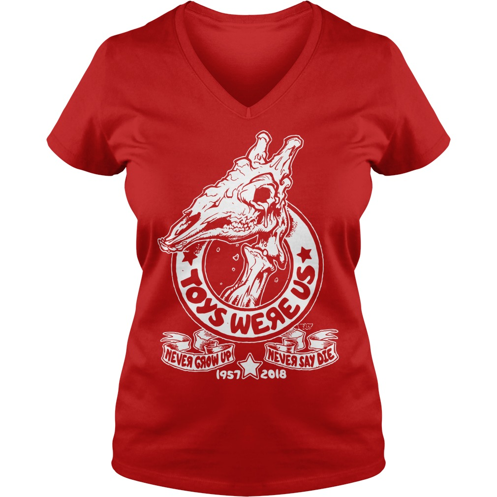Toys were us never grow up never say die shirt lady v-neck