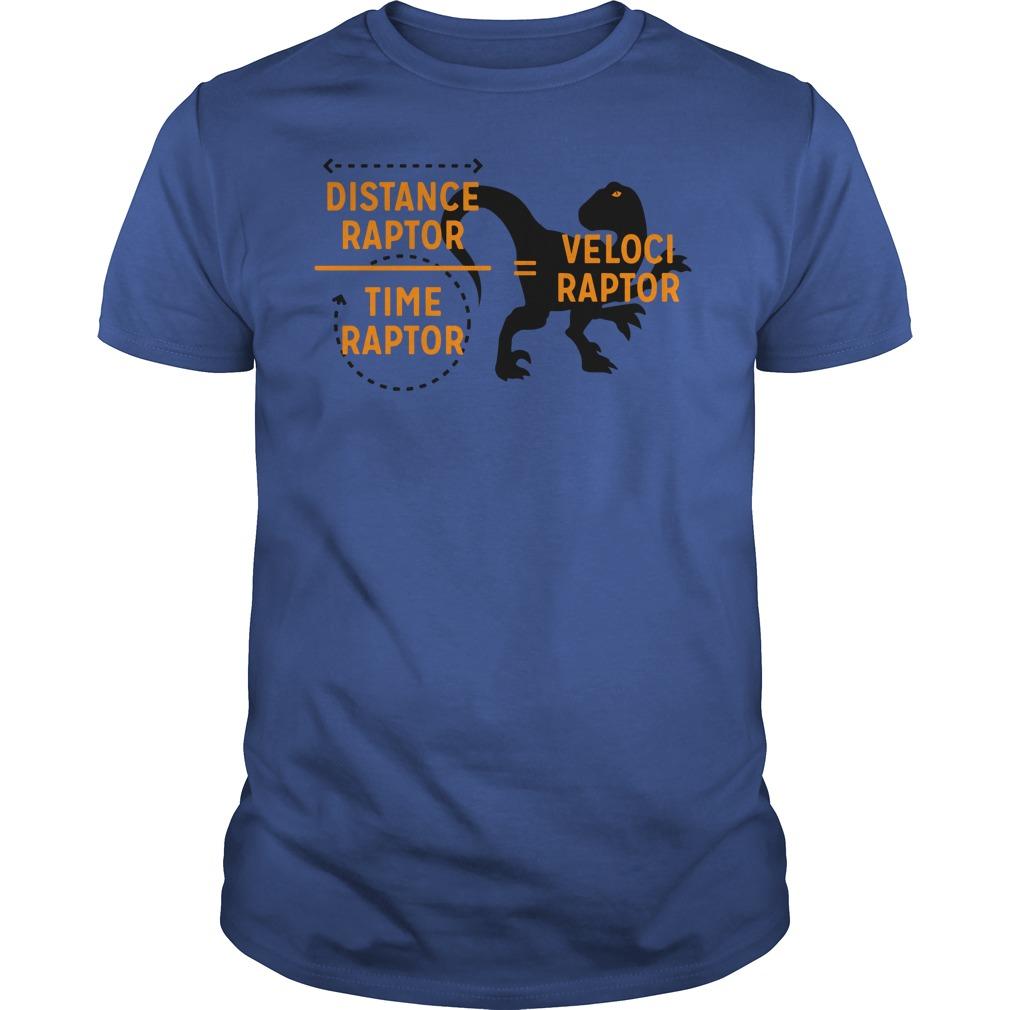 Velociraptor equals Distanceraptor over Timeraptor shirt guy tee - Distance Raptor Over Time Raptor Equals Velociraptor shirt