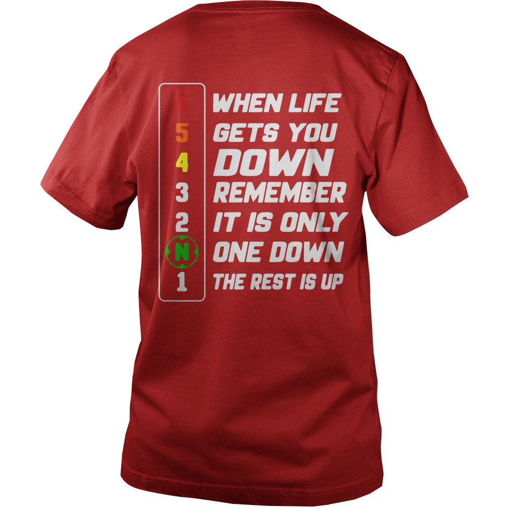 when life gets you down remember it is only one down the rest is up shirt guy v-neck, when life gets you down shirt