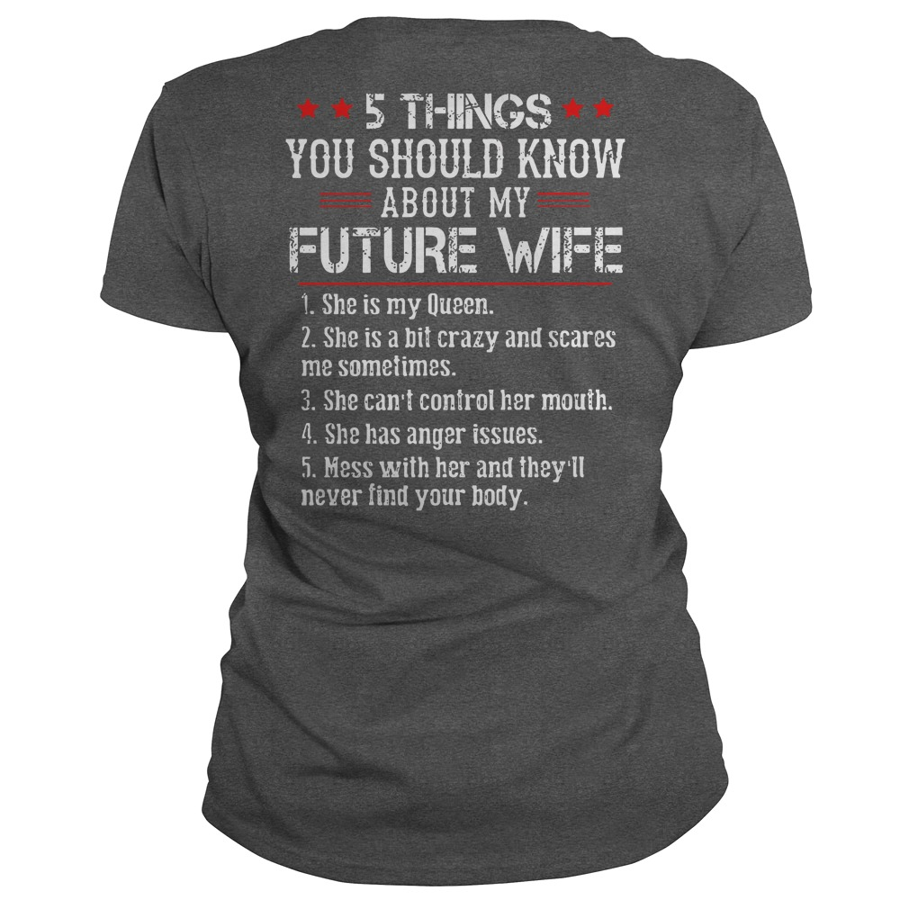 5 things you should know about my future wife shirt lady tee