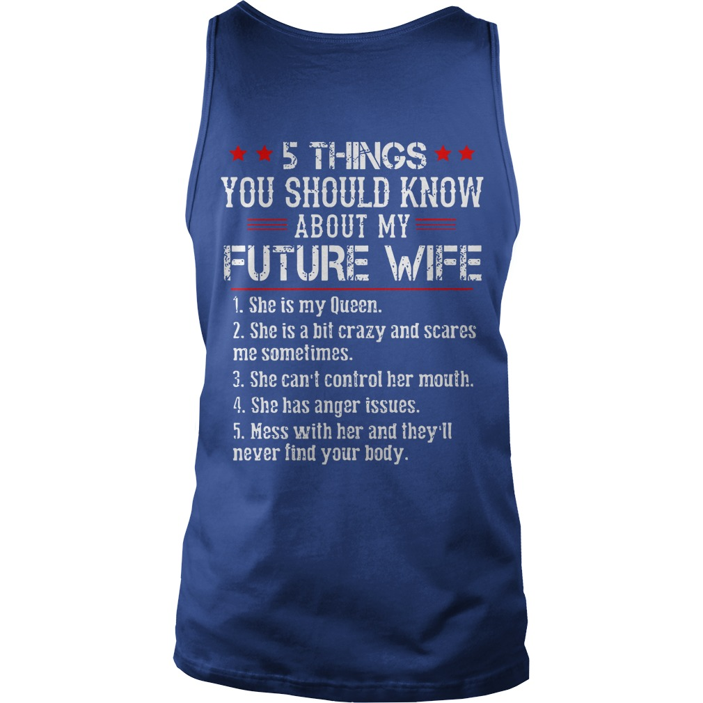 5 things you should know about my future wife shirt unisex tank top