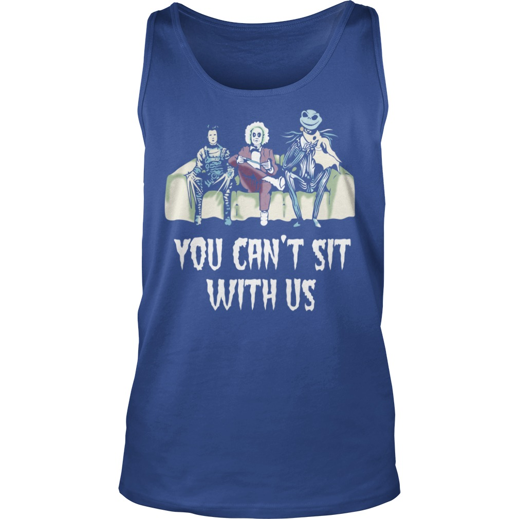 Beetlejuice Edward Jack Tim Burton characters You can't sit with us shirt unisex tank top