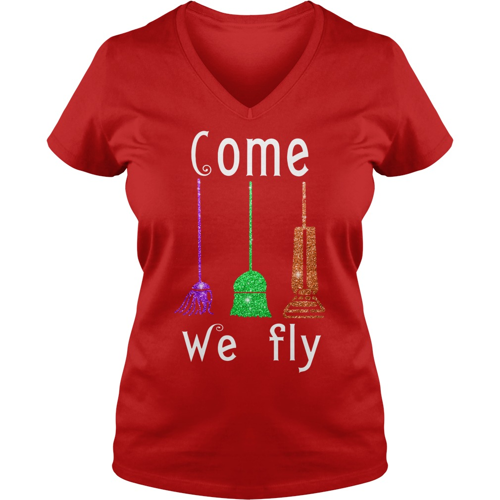 Come We Fly Hocus Pocus Halloween shirt lady v-neck
