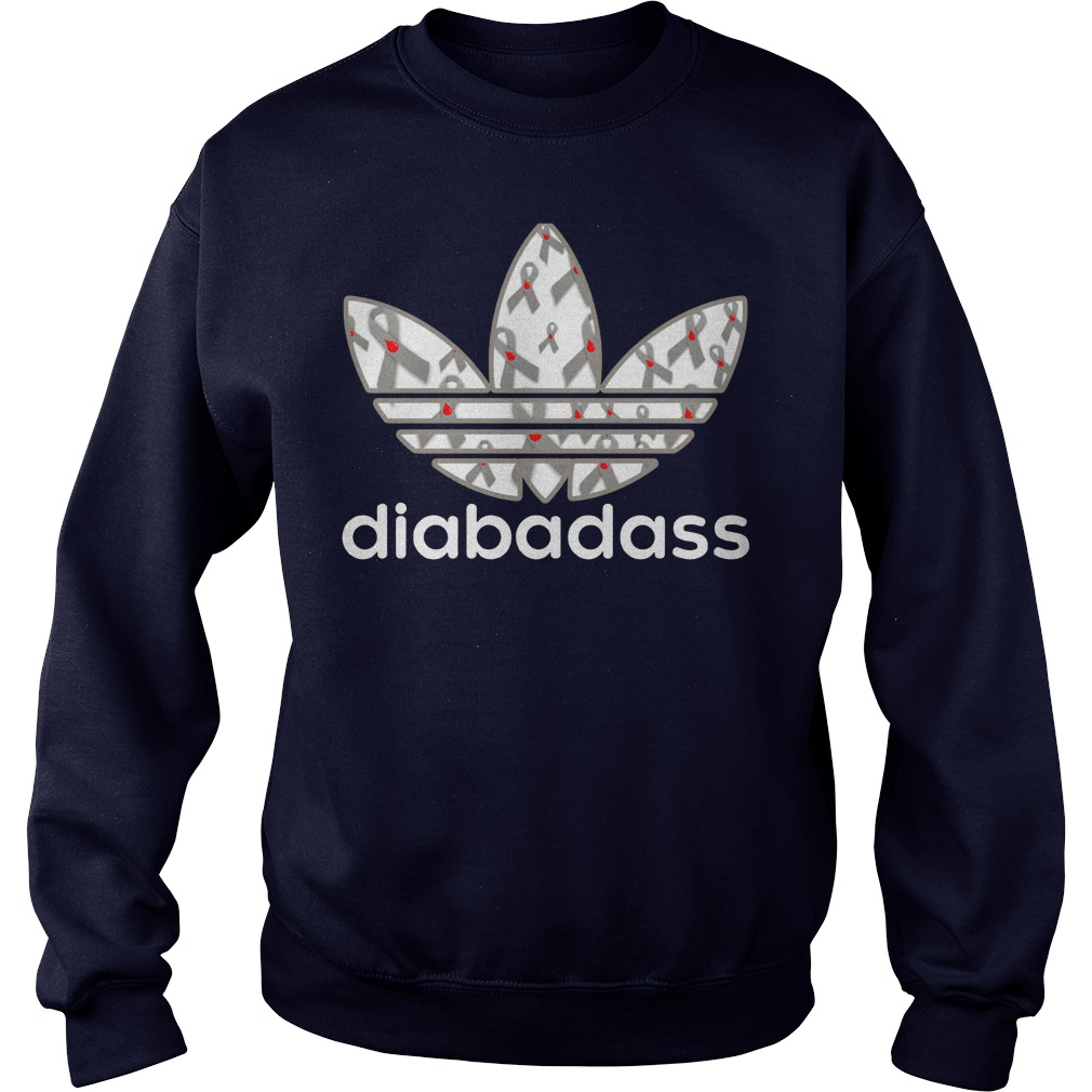 Diabadass adidas diabetes shirt sweat shirt