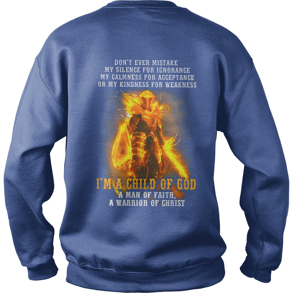 Don't ever mistake my silence for ignorance my calmness for acceptance shirt sweat shirt