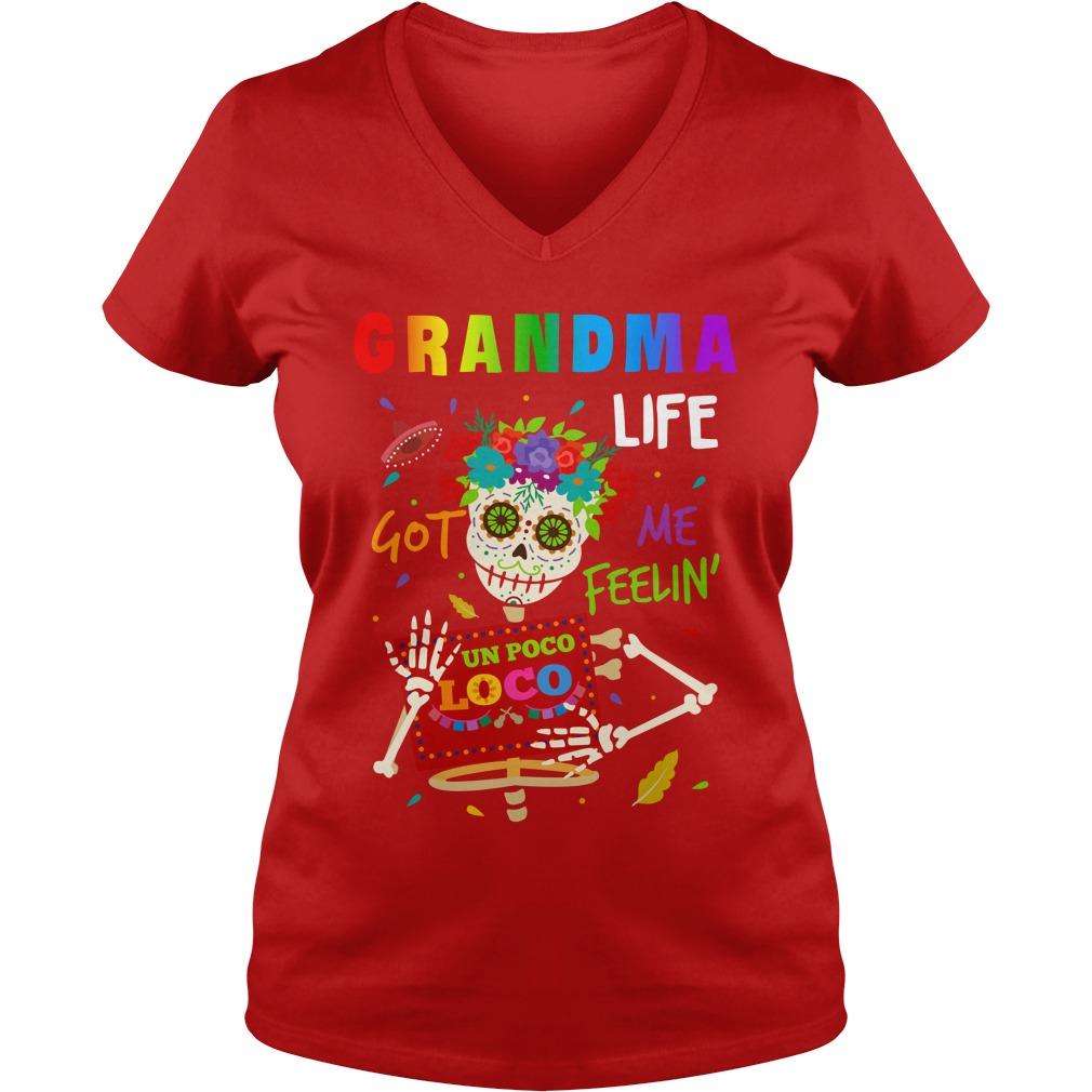 Grandma life got me feelin un Poco Loco shirt lady v-neck