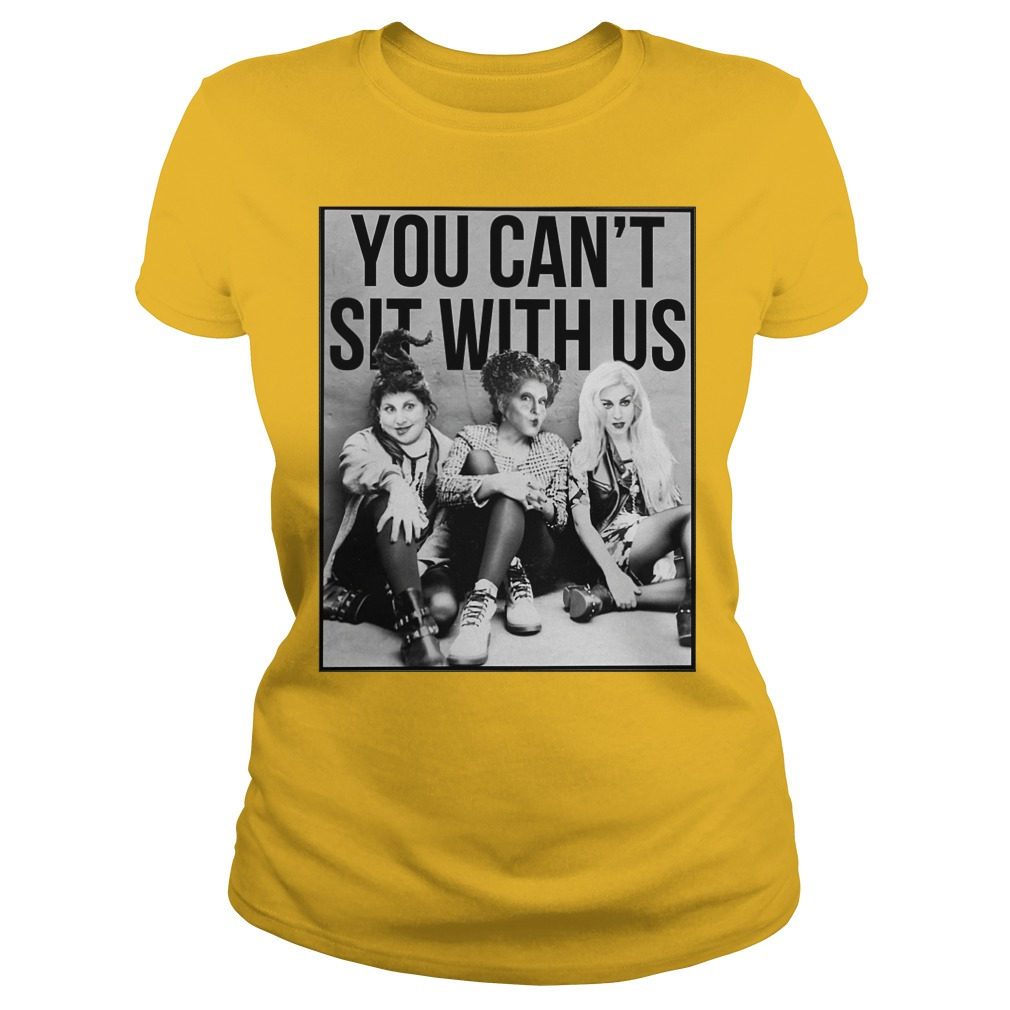 Hocus Pocus you can't sit with us shirt lady tee