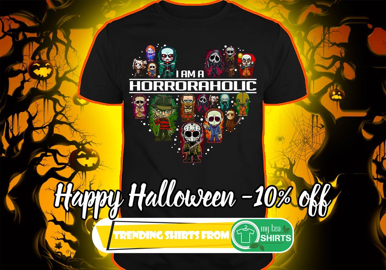 i am a horror aholic shirt hoodie sweat shirt myteashirts