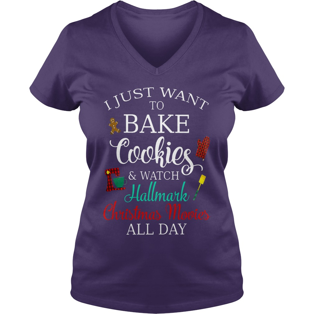 I just want to bake cookies and watch Hallmark christmas movies all day shirt lady v-neck