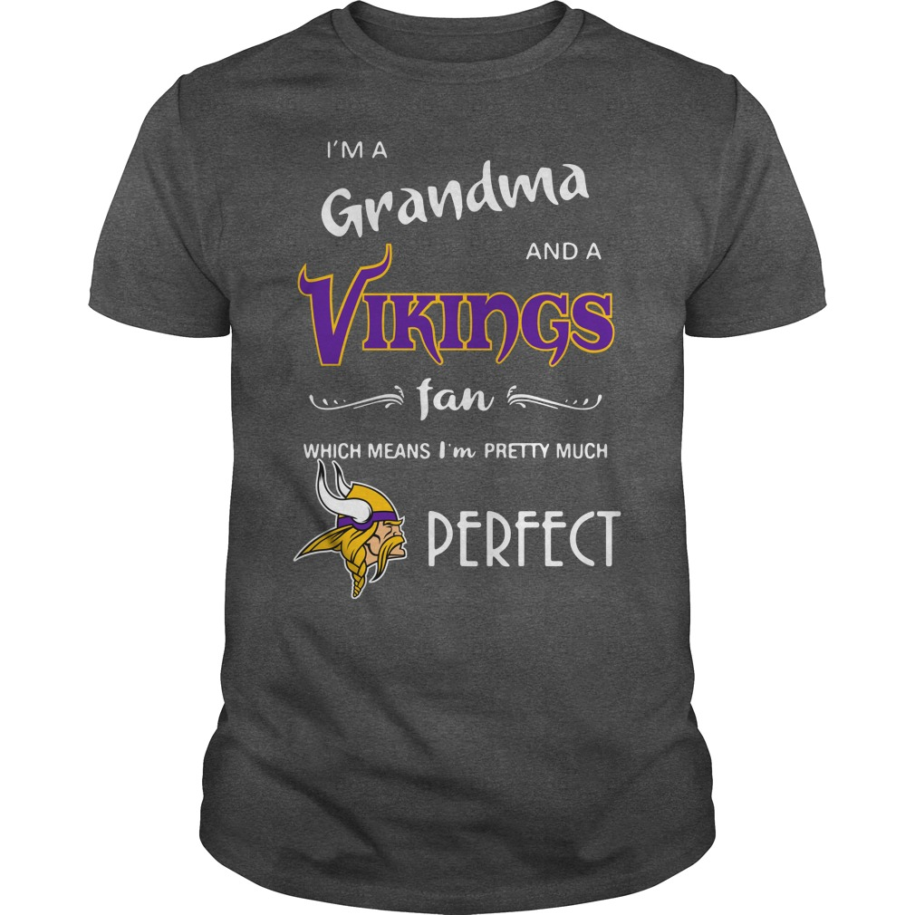 I'm a grandma and a Minnesota Vikings fan which means I'm pretty much perfect shirt guy tee