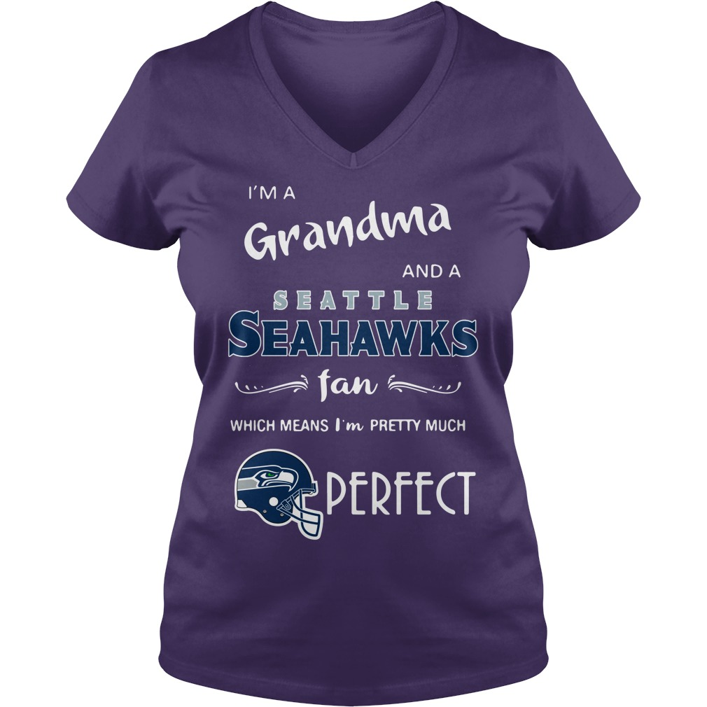 I'm a grandma and a Seattle Seahawks fan which means I'm pretty much perfect shirt lady v-neck