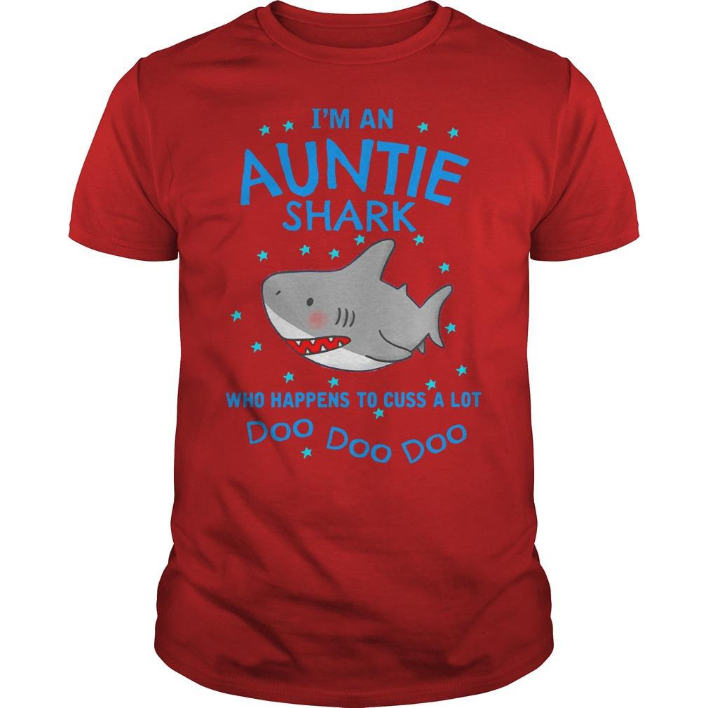 I'm an auntie shark who happens to cuss a lot doo doo doo guy tee
