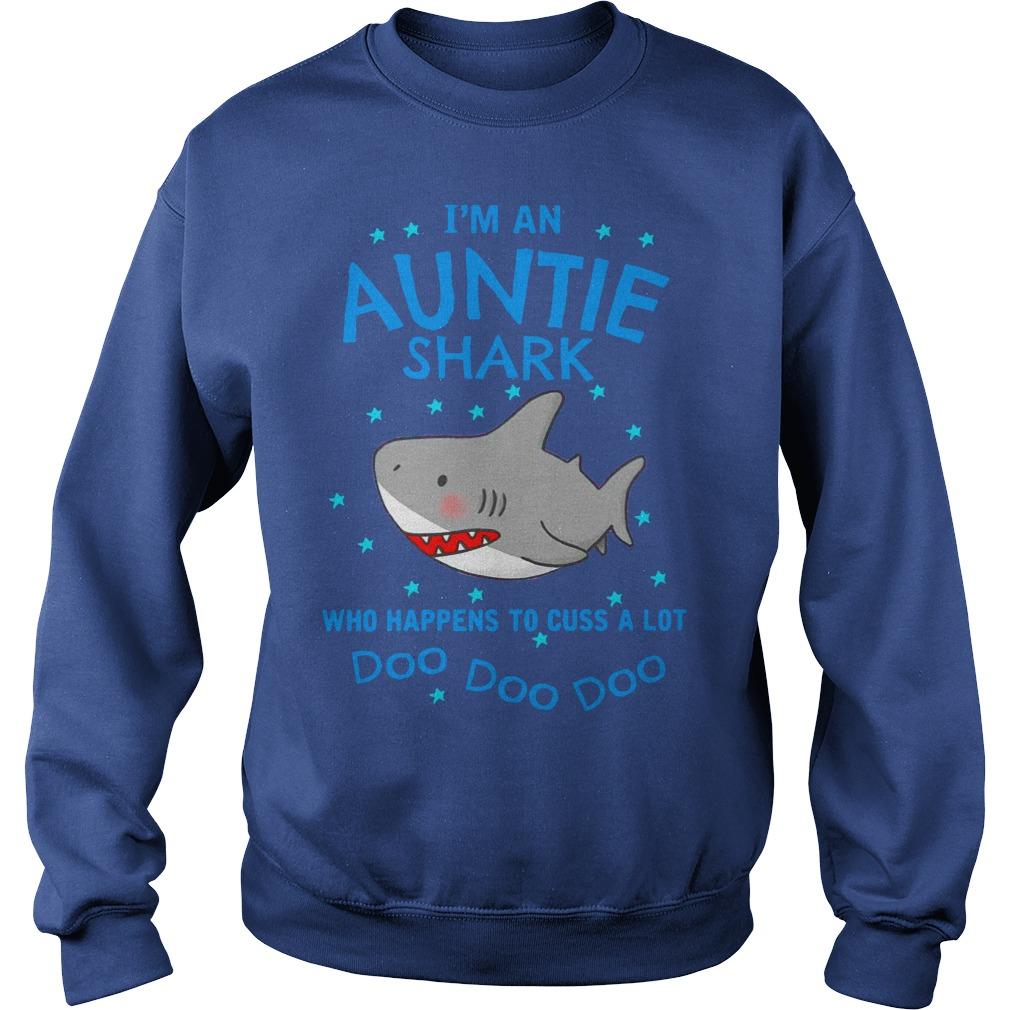 I'm an auntie shark who happens to cuss a lot doo doo doo sweat shirt