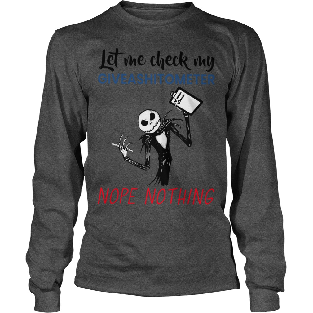 Jack Skellington let me check my giveashitometer nope nothing shirt unisex longsleeve tee - let me check my giveashitometer nope nothing shirt