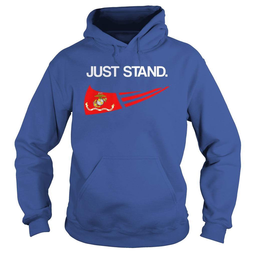 Just Stand United States Marine Corps shirt hoodie