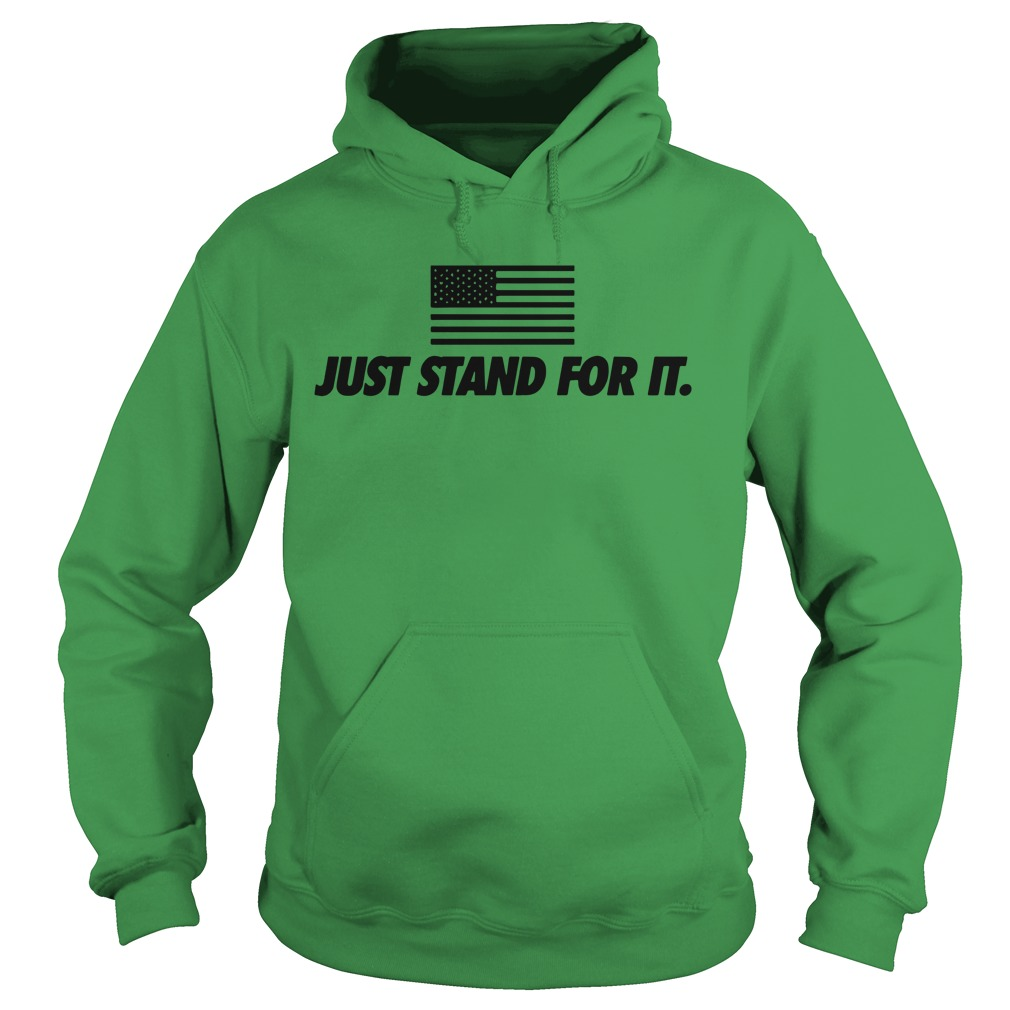 Just stand for it American flag shirt hoodie