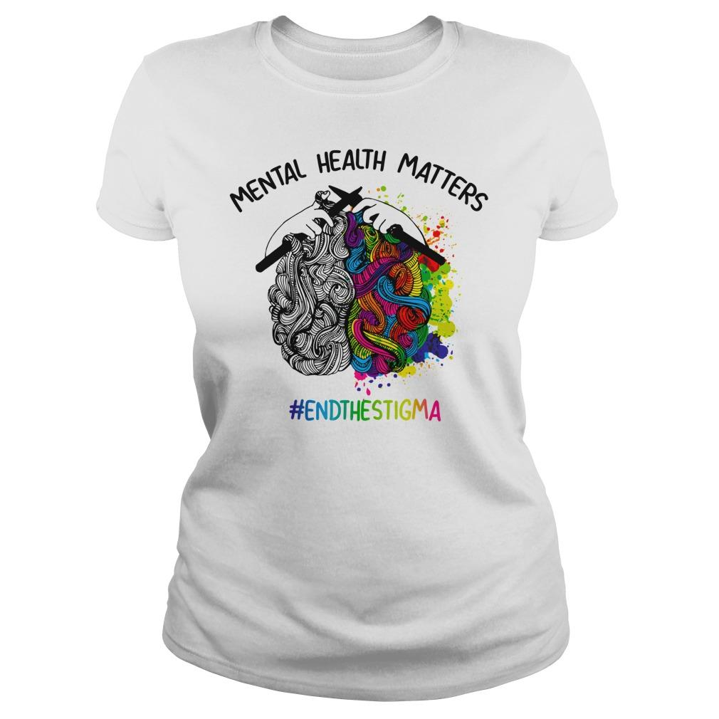 Knitting Mental health matters end the stigma shirt lady tee