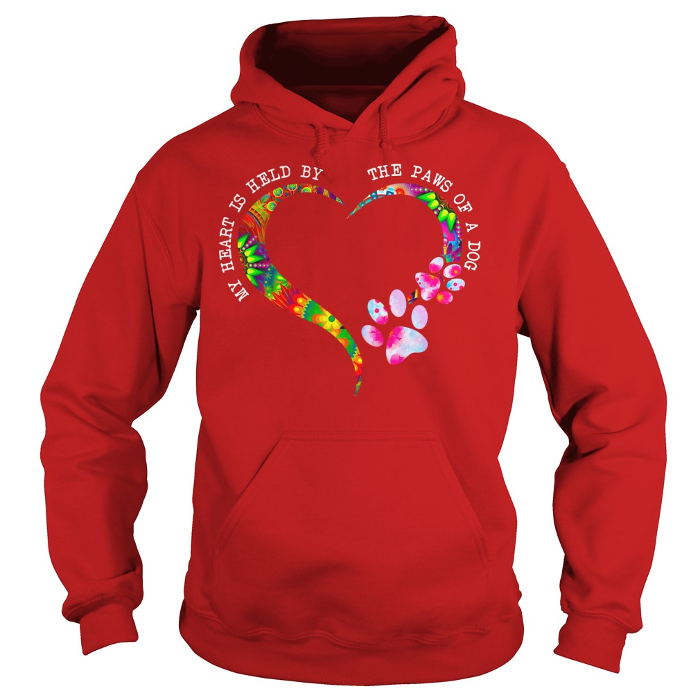 My heart is held by the paws of a dog shirt hoodie