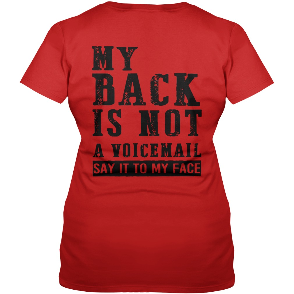 My back is not a voicemail Say it to my face shirt lady v-neck