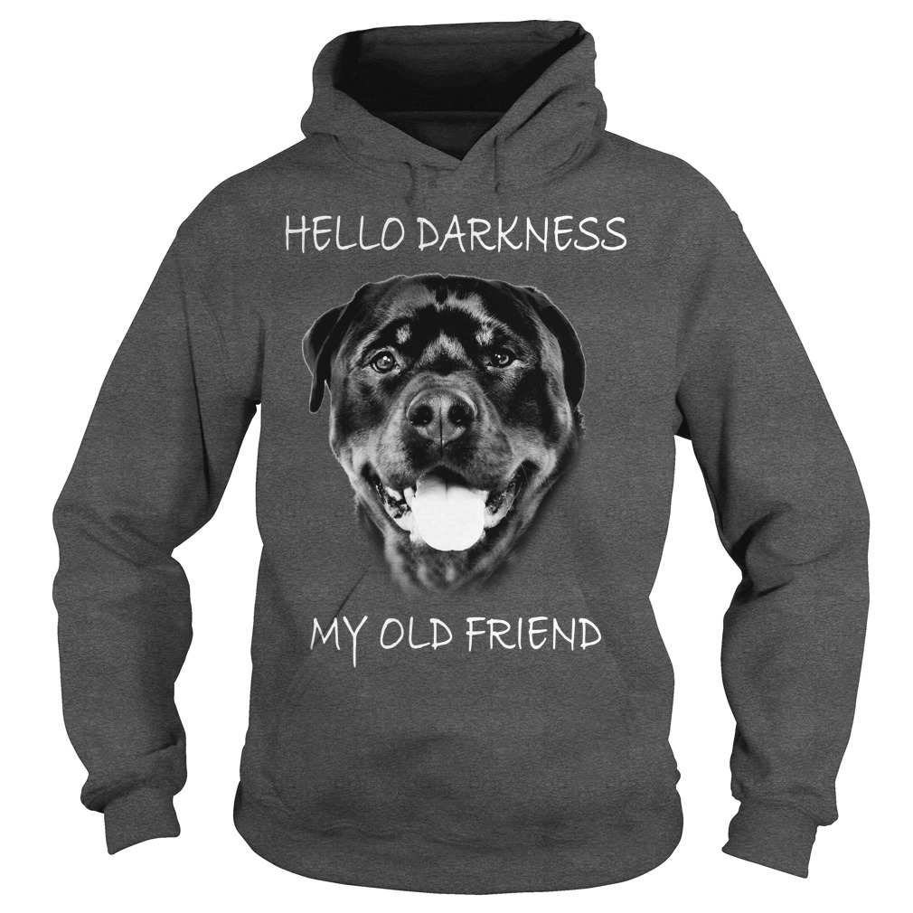 Rottweiler Dog hello darkness my old friend shirt hoodie