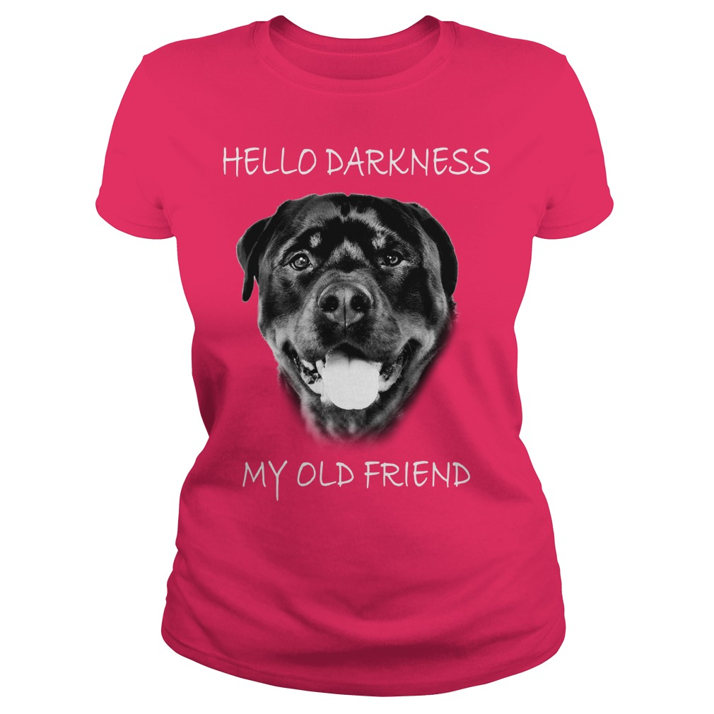 Rottweiler Dog hello darkness my old friend shirt lady tee