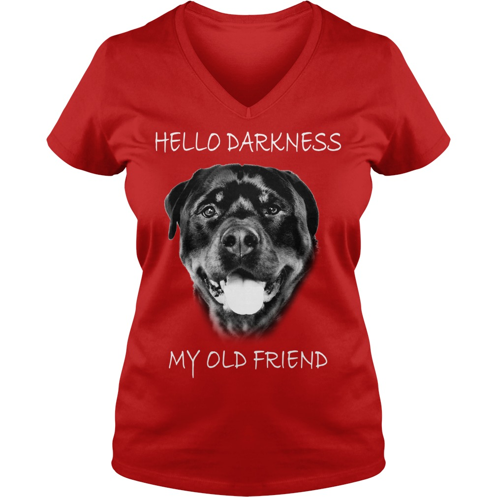 Rottweiler Dog hello darkness my old friend shirt lady v-neck
