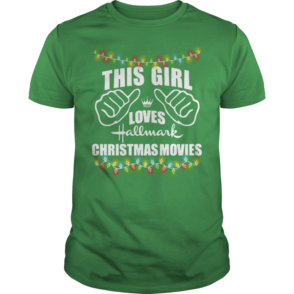 This girl loves Hallmark Christmas movies shirt guy tee