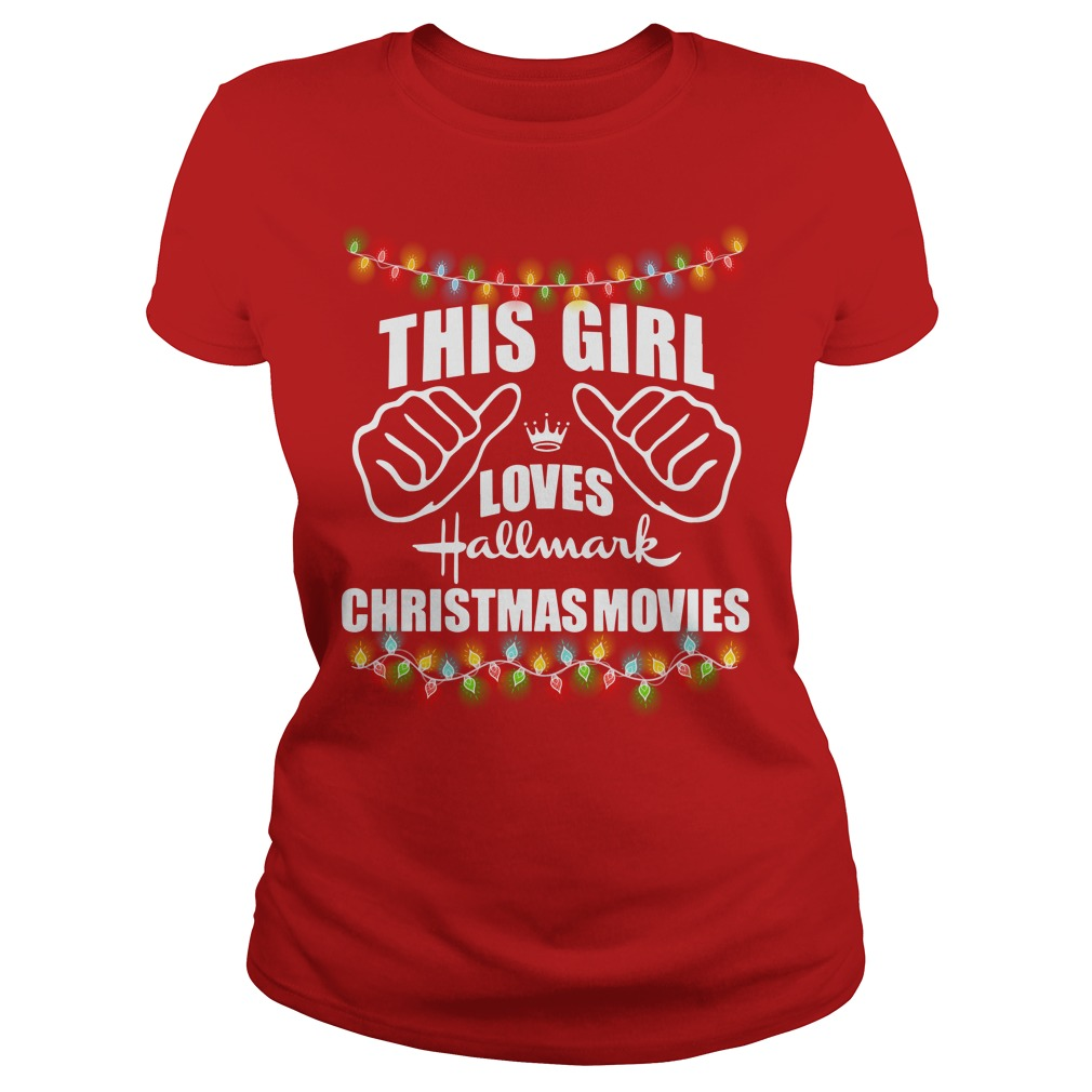 This girl loves Hallmark Christmas movies shirt lady tee