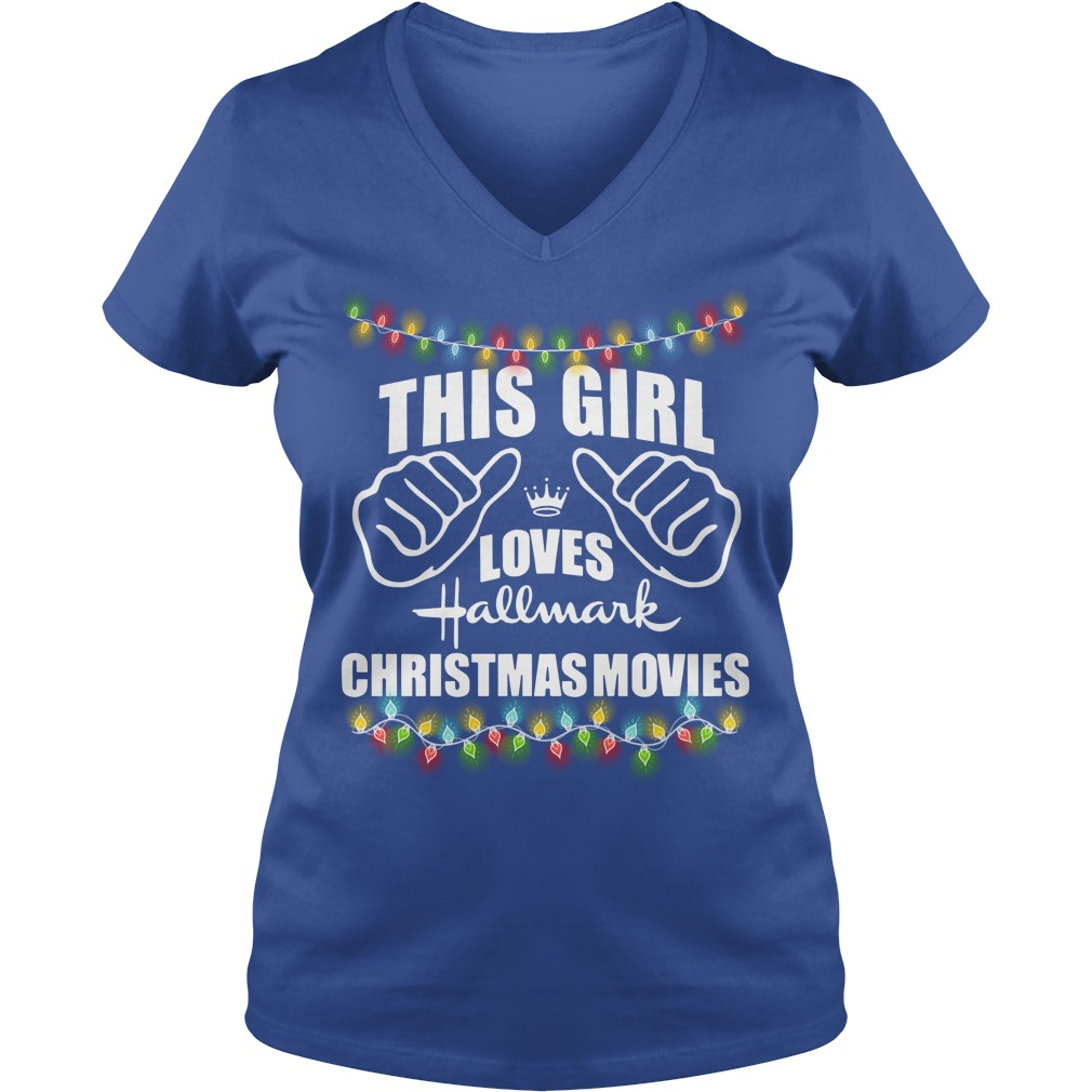 This girl loves Hallmark Christmas movies shirt lady v-neck