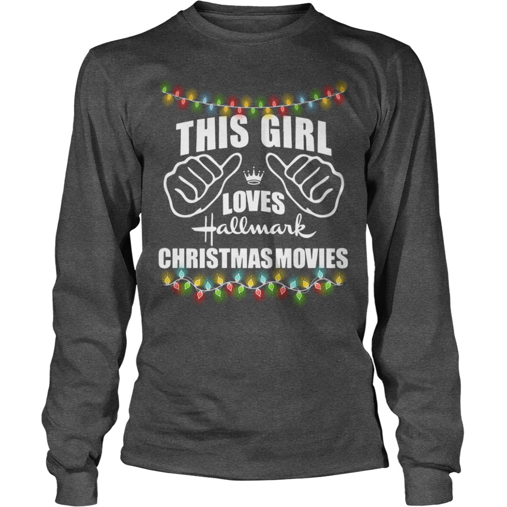 This girl loves Hallmark Christmas movies shirt unisex longsleeve tee