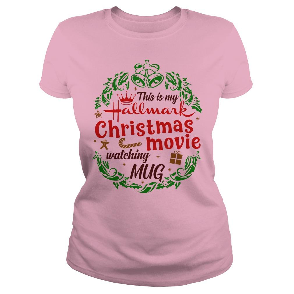 This is my hallmark christmas movie watching mug shirt lady tee