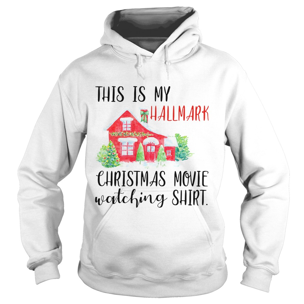 afa68cb82c6 This is my hallmark christmas movie watching shirt hoodie