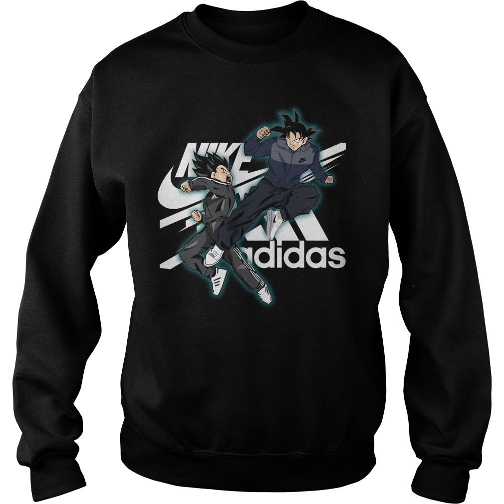 Vegeta nike and goku adidas shirt sweat shirt