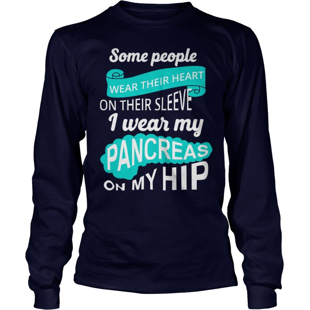 Wear my pancreas on my hip diabetes shirt unisex longsleeve tee