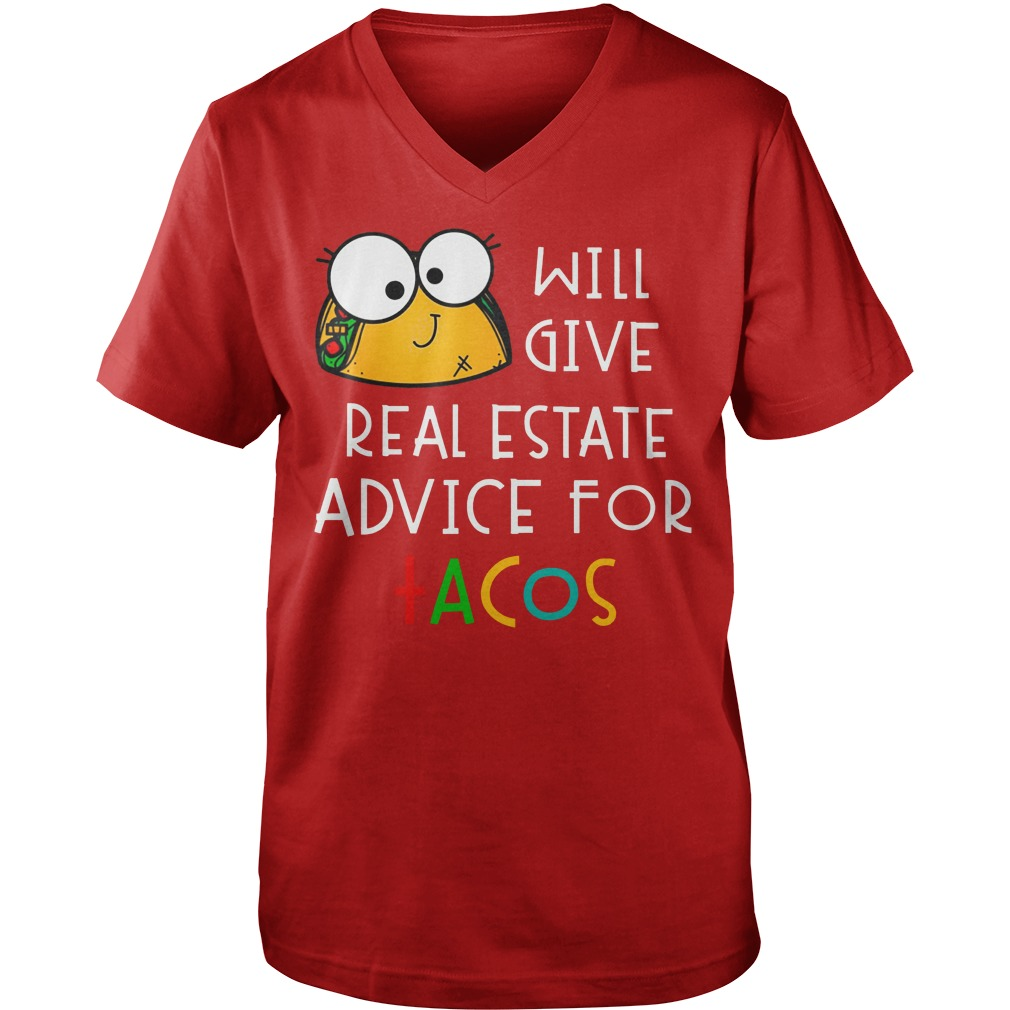 Will give real estate advice for tacos shirt guy v-neck