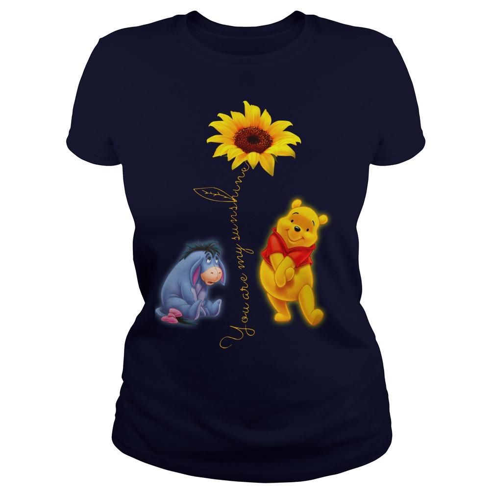 Winnie the Pooh You Are My Sunshine Shirt lady tee