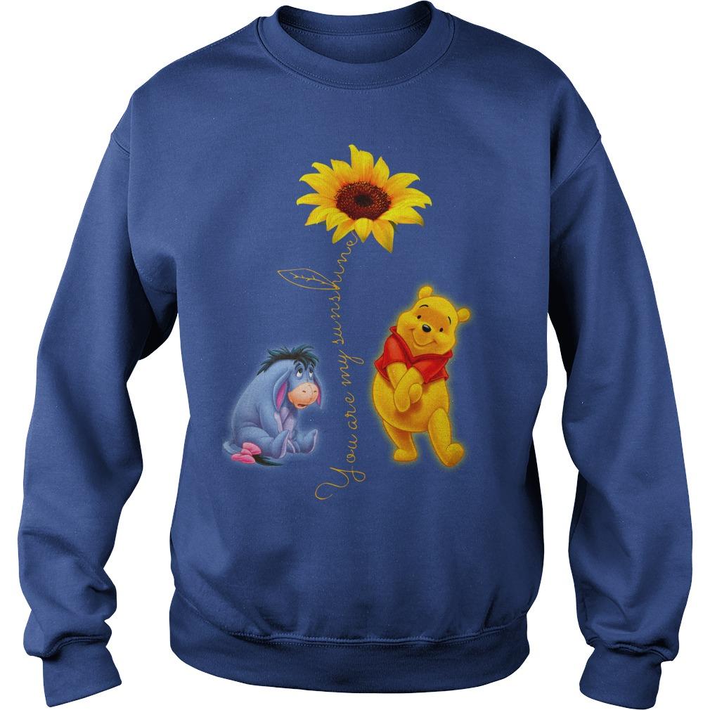 Winnie the Pooh You Are My Sunshine Shirt sweat shirt