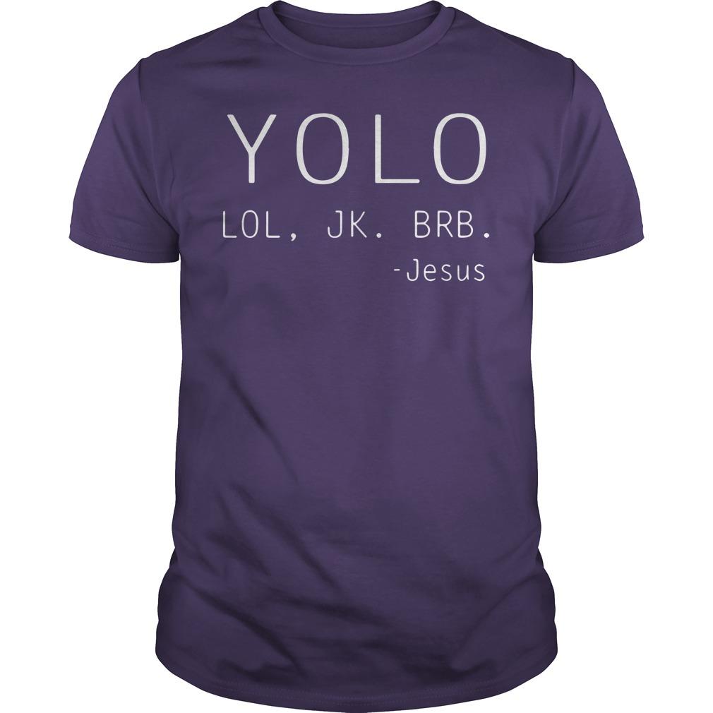 YOLO LOL JK BRB Jesus shirt guy tee