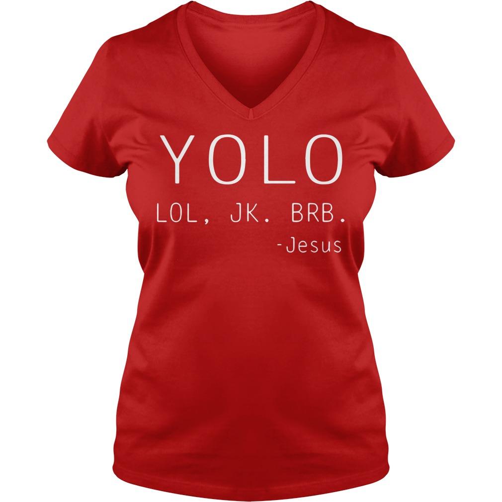 YOLO LOL JK BRB Jesus shirt lady v-neck