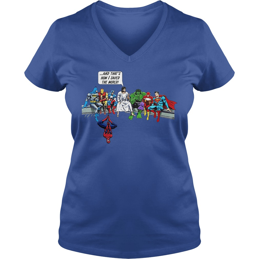 And that's how i saved the world Jesus and super heroes shirt lady v-neck