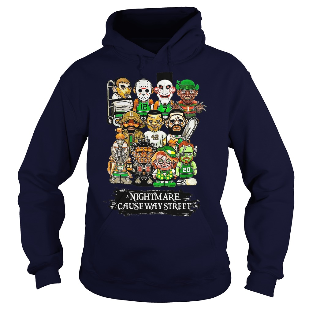 Boston Celtics A nightmare on causeway Street shirt hoodie