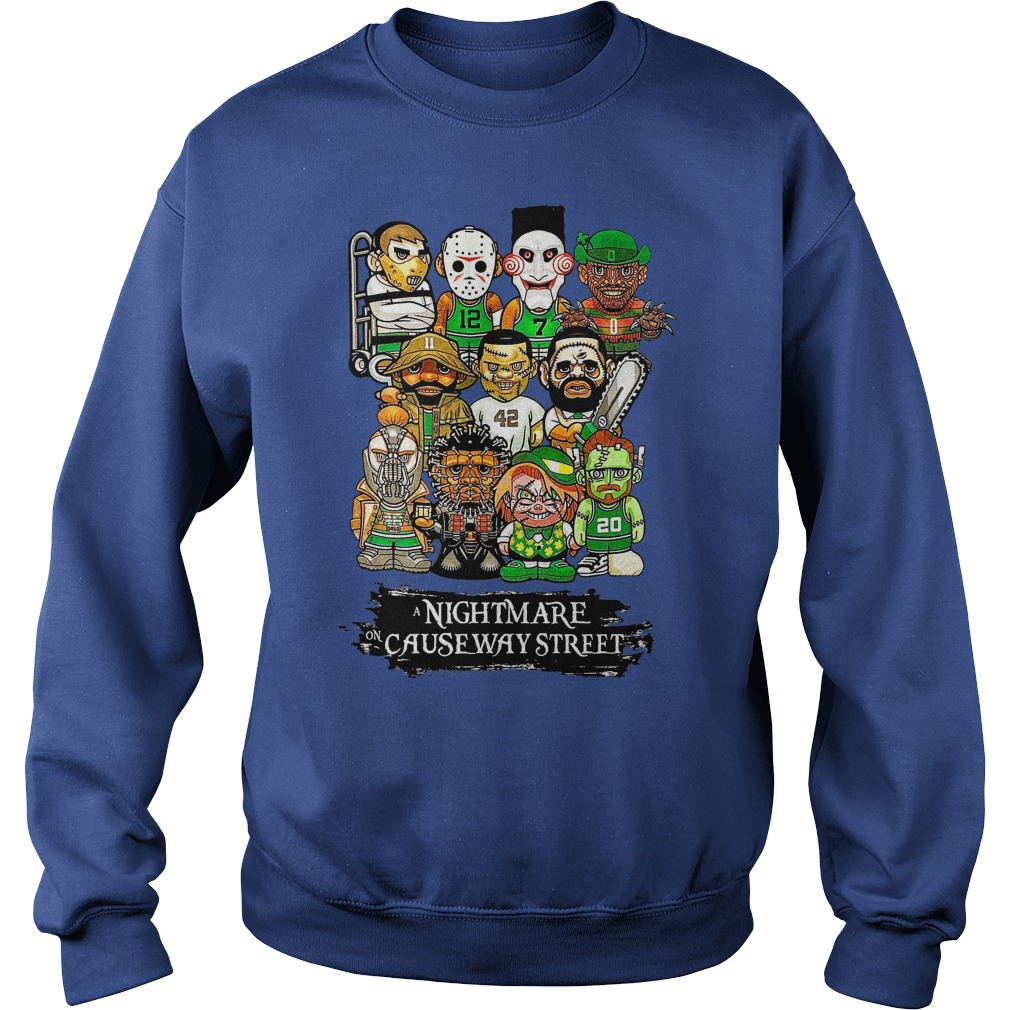 Boston Celtics A nightmare on causeway Street shirt sweat shirt