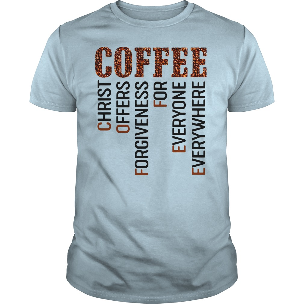 Coffee Christ offers forgiveness for everyone shirt guy tee