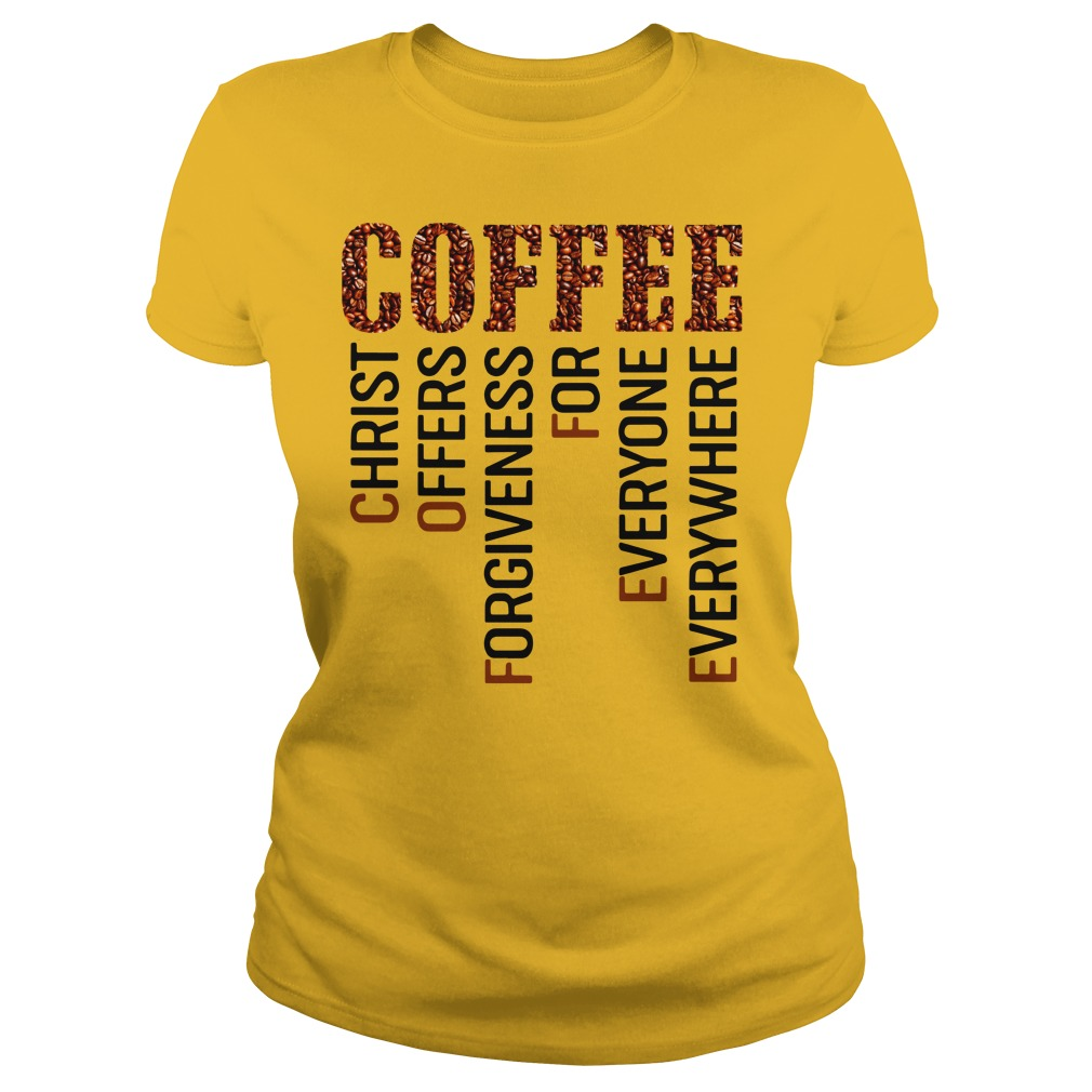 Coffee Christ offers forgiveness for everyone shirt lady tee