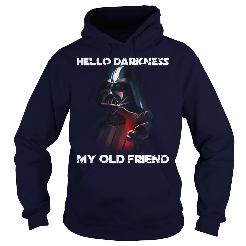 Darth Vader star wars Hello darkness my old friend shirt hoodie