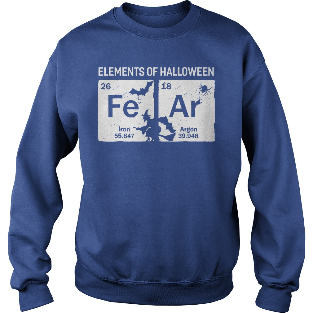 Elements of Halloween Fear Periodically shirt sweat shirt