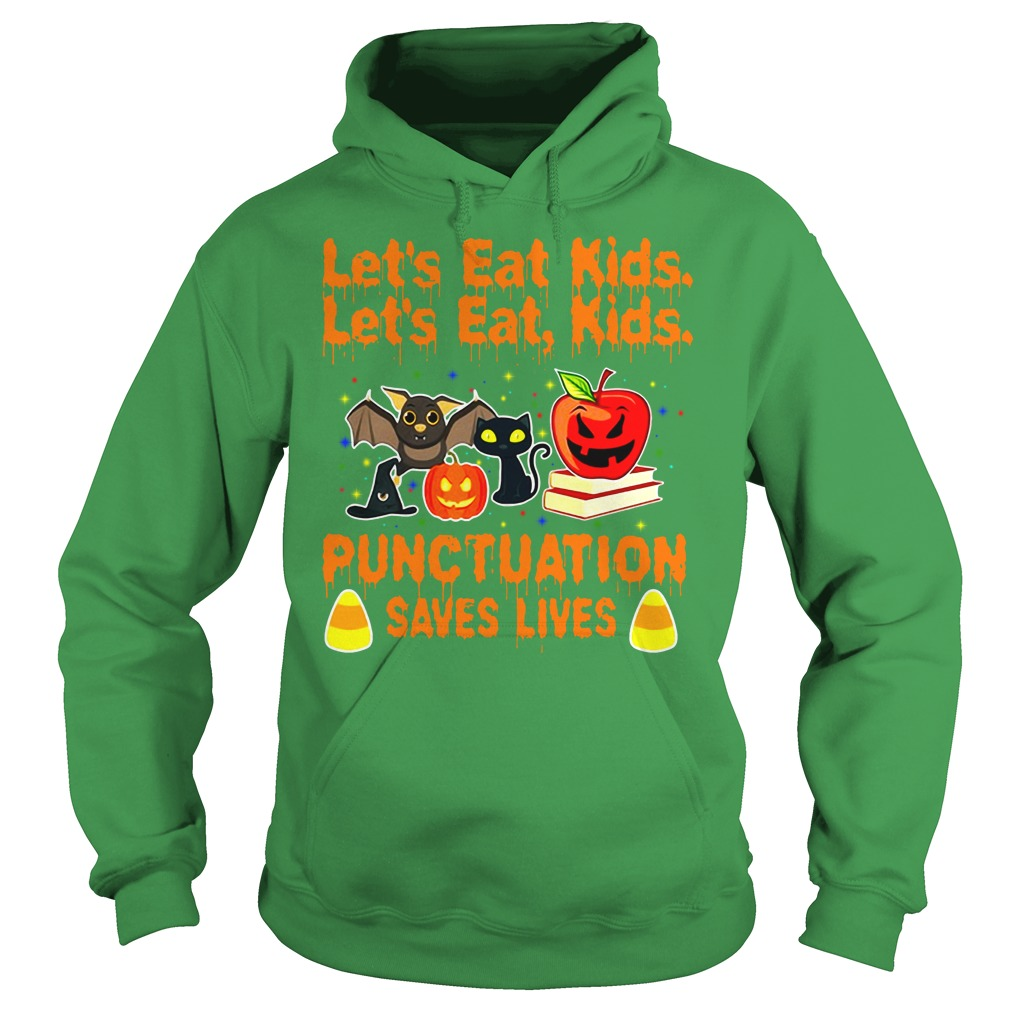 Halloween let's eat kids punctuation saves lives shirt hoodie