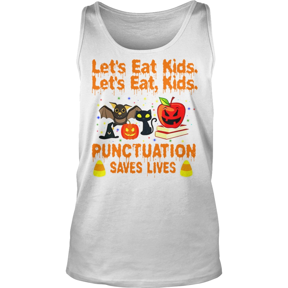 Halloween let's eat kids punctuation saves lives shirt unisex tank top