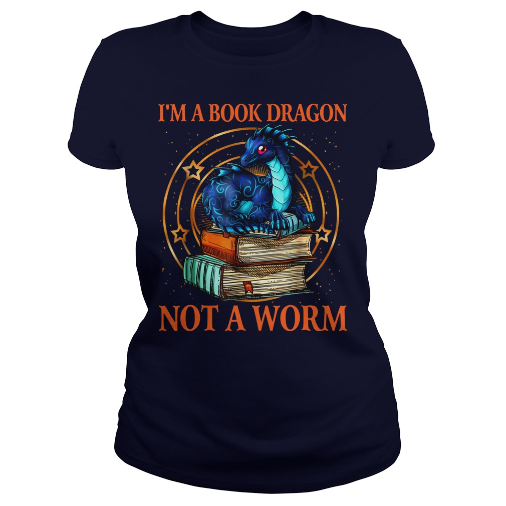 I'm a book dragon not a worm shirt lady tee